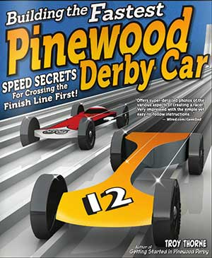 Building the Fastest Pinewood Derby Car book